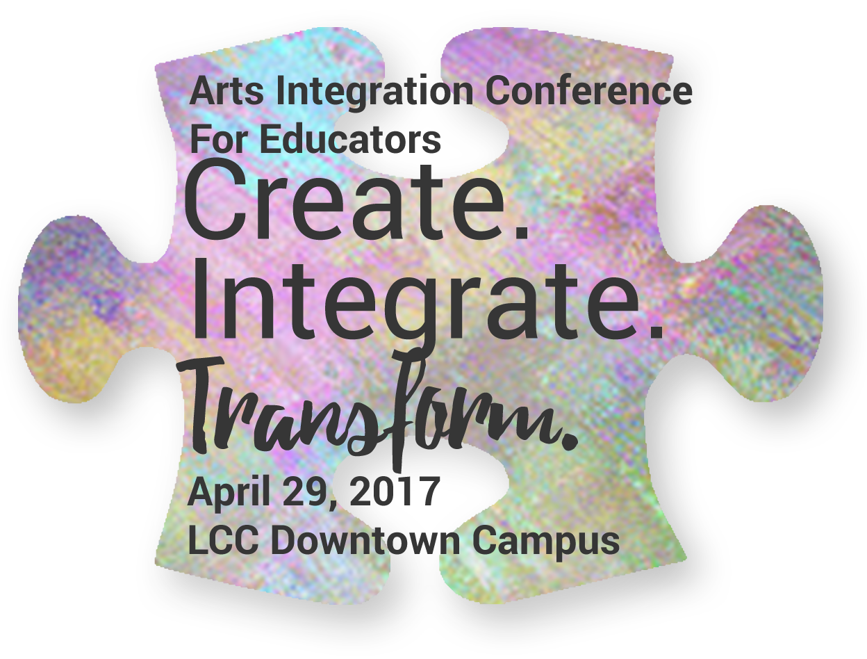Arts Integration Conference: Create. Integrate. Transform